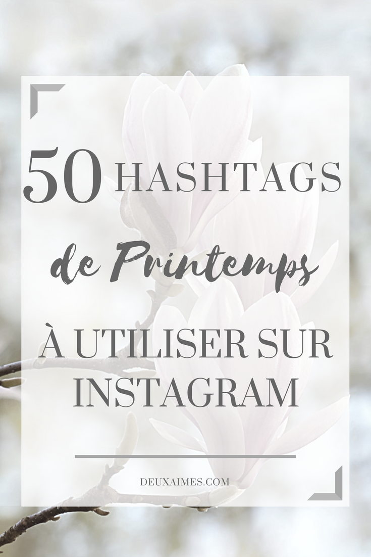 Printemps: ma sélection de 50 hashtags Instagram