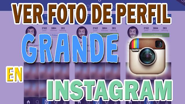 ¿Cómo ver la foto de perfil en Instagram en grande?