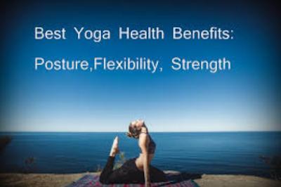 Best Yoga Health Benefits: Posture, Flexibility, Strength