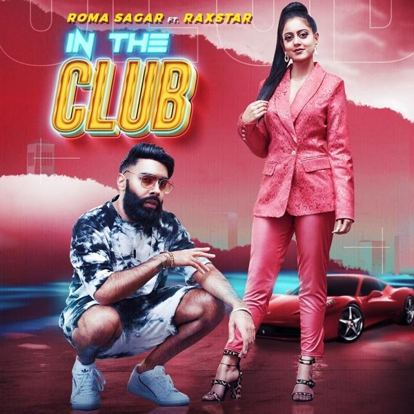 In The Club MP3 Song Download - Roma Sagar and Raxstar
