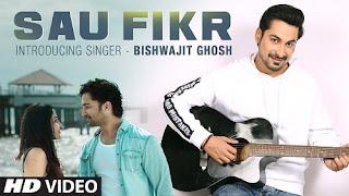 Sau Fikr Lyrics | Bishwajit Ghosh | Pooja Chopra