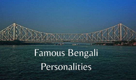 Eminent Bengali Personalities Who Made The Nation Proud