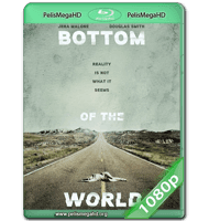 BOTTOM OF THE WORLD (2017) WEB-DL 1080P HD MKV INGLÉS SUBTITULADO