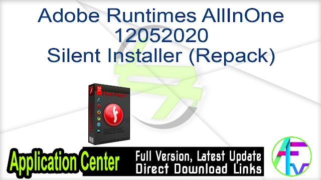 Adobe Runtimes AllInOne 12052020 Silent Installer (Repack)