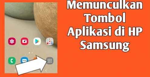 Cara Menampilkan Dan Menghilangkan Tombol Aplikasi Pada Home Screen Samsung All Series