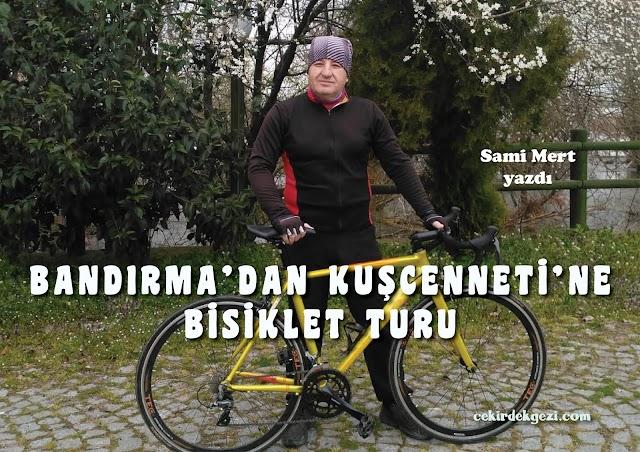 BANDIRMA'dan KUŞCENNETİ MİLLİ PARKI'na BİSİKLET TURU