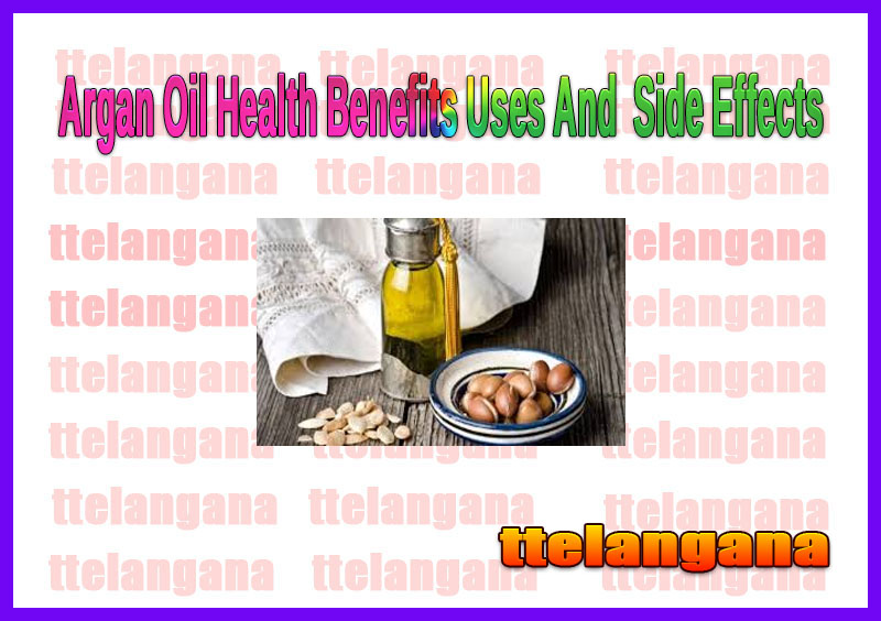 Argan Oil Health Benefits Uses And  Side Effects