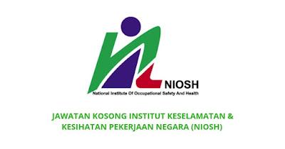 Jawatan Kosong Institut Keselamatan & Kesihatan Pekerjaan Negara 2019 (NIOSH)