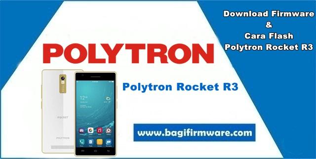 Firmware dan Cara Flash Polytron Rocket R3 R2407 (Pac File)