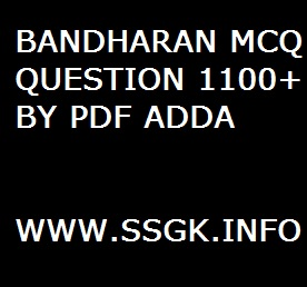 BANDHARAN MCQ QUESTION 1100+ BY PDF ADDA