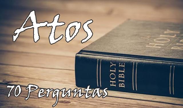 Atos dos apostolos 70 Perguntas