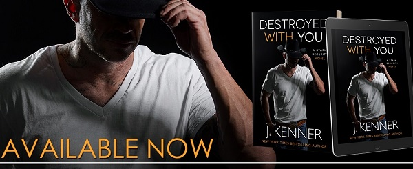 Destroyed With You by J. Kenner Available Now.