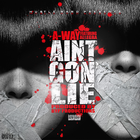 ARTIST SPOTLIGHT: A-Way - Ain't Gon Lie ft. Allegra