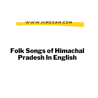 Folk Songs of Himachal Pradesh In English