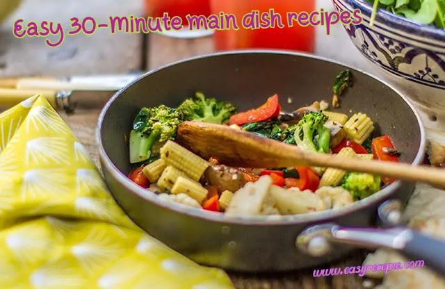 Easy 30-Minute main dish recipes make at home