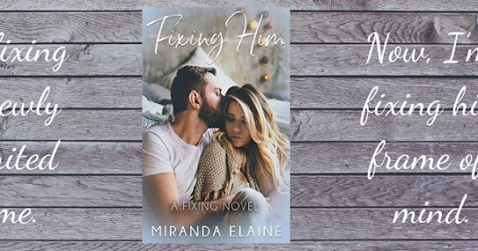 ✱✱Book Review✱✱ Fixing Him by Miranda Elaine