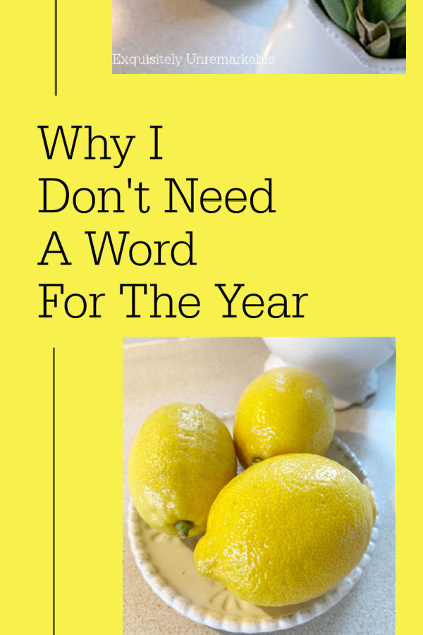 Why I Don't Need A Word For The Year