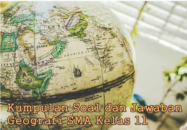 Contoh Soal Geografi Sma Beserta Jawabannya