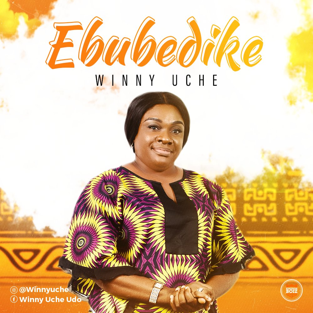 Winny Uche - Ebubedike Lyrics & Mp3 Download