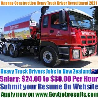 Knaggs Construction Heavy Truck Driver Recruitment 2021-22