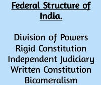 FEDERAL STRUCTURE OF INDIA