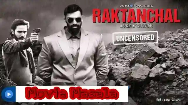 Raktanchal MxPlayer Web Series Story Cast Crew Review And Release Date