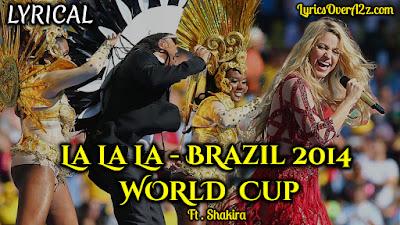 La La La Lyrics - Shakira (BRAZIL) FIFA World Cup 2014)