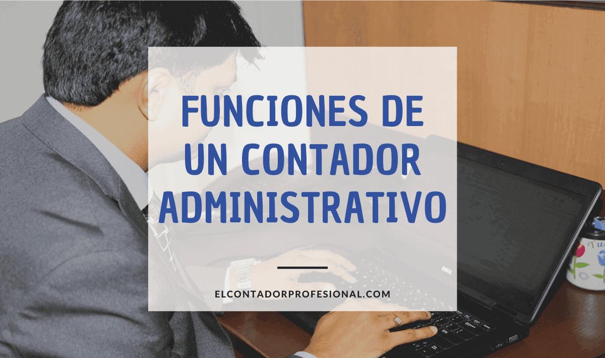 Funciones de un contador administrativo