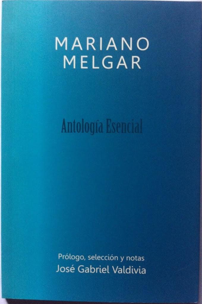 José Gabriel Valdivia: Mariano Melgar, Antología Esencial