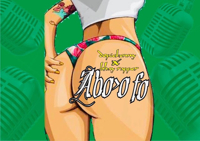 [BangHitz] {Music} Dopie Kenny Ft Bhay Rapper - Abo' o Fo