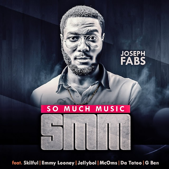 MUSIC: Joseph Fabs ft Salient Stars - So Much Music   | @josephfabs