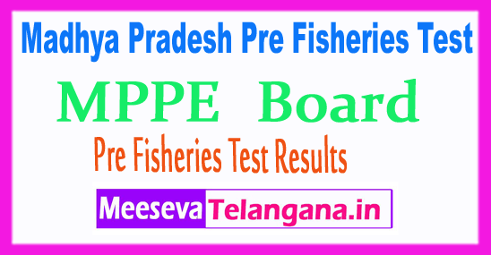 Madhya Pradesh Pre Fisheries Test Results MP PFT 2017
