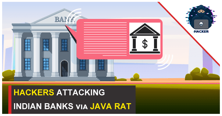Hackers Attacking Indian Banks via JAVA RAT To Hack Java Installed Windows, Linux, and Mac