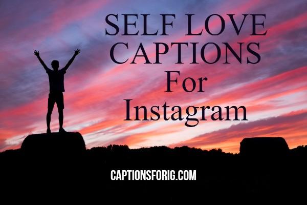 32 Lovely Self Love Captions For Instagram Captions For Ig
