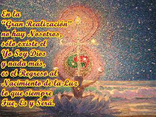 En este momento de Gran Realización, ninguna proclamación externa puede hacerlos marchar en un triste papel que disminuya a su Condición Divina y Celestial del Ser Yo Soy Dios.