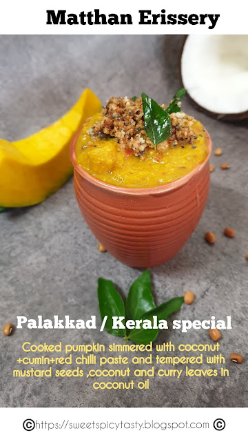 Erissery is a traditional recipe from the Palakkad / Kerala kitchens..prepared using yam , pumpkin , raw banana or drumsticks it is a coconutty flavored gravy .mathanga erisery , mathan erissery , chena erishery, erishery , yeriseri , yeriiseri , kaaya erisery