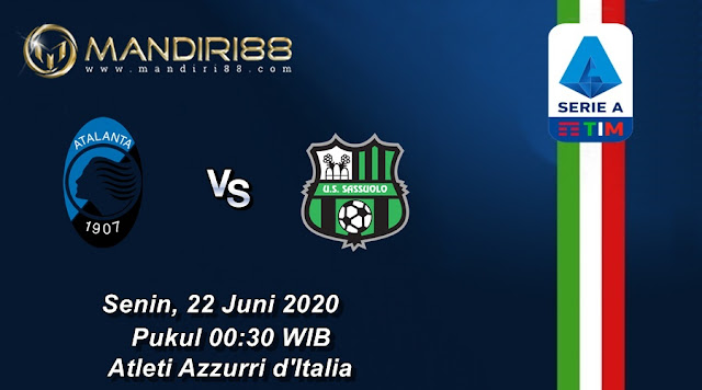 Prediksi Atalanta Vs Sassuolo, Senin 22 Juni 2020 Pukul 00.30 WIB