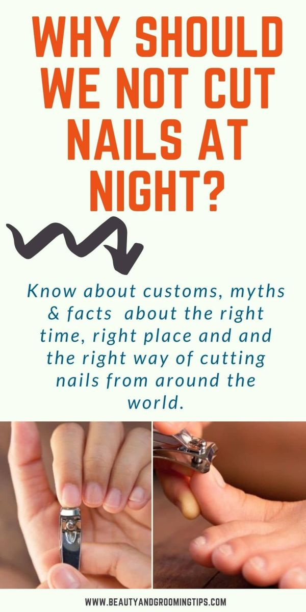 Why cutting of nails is to be avoided at night? - pics of cutting fingernails and toenails