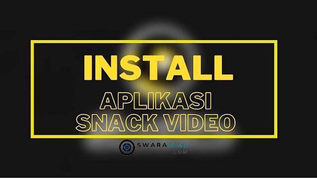 Cara Memasukkan Kode Undangan Snack Video