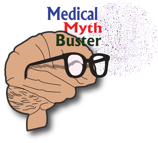 MEDICAL MYTH BUSTER