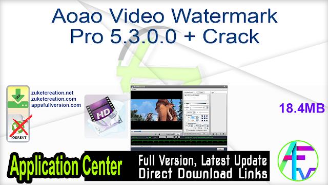 Aoao Video Watermark Pro 5.3.0.0 + Crack