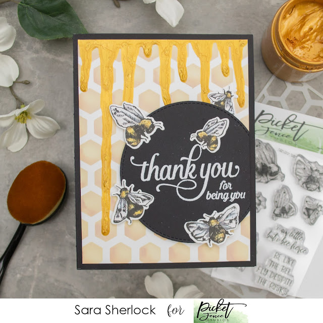 Picket Fence Studios October Release Card: I Bee Fierce Stamp, Thank You for Being You Stamp,  Honeycomb Stencil, Paper Glaze, Ink Blending, Prismacolor Pencils