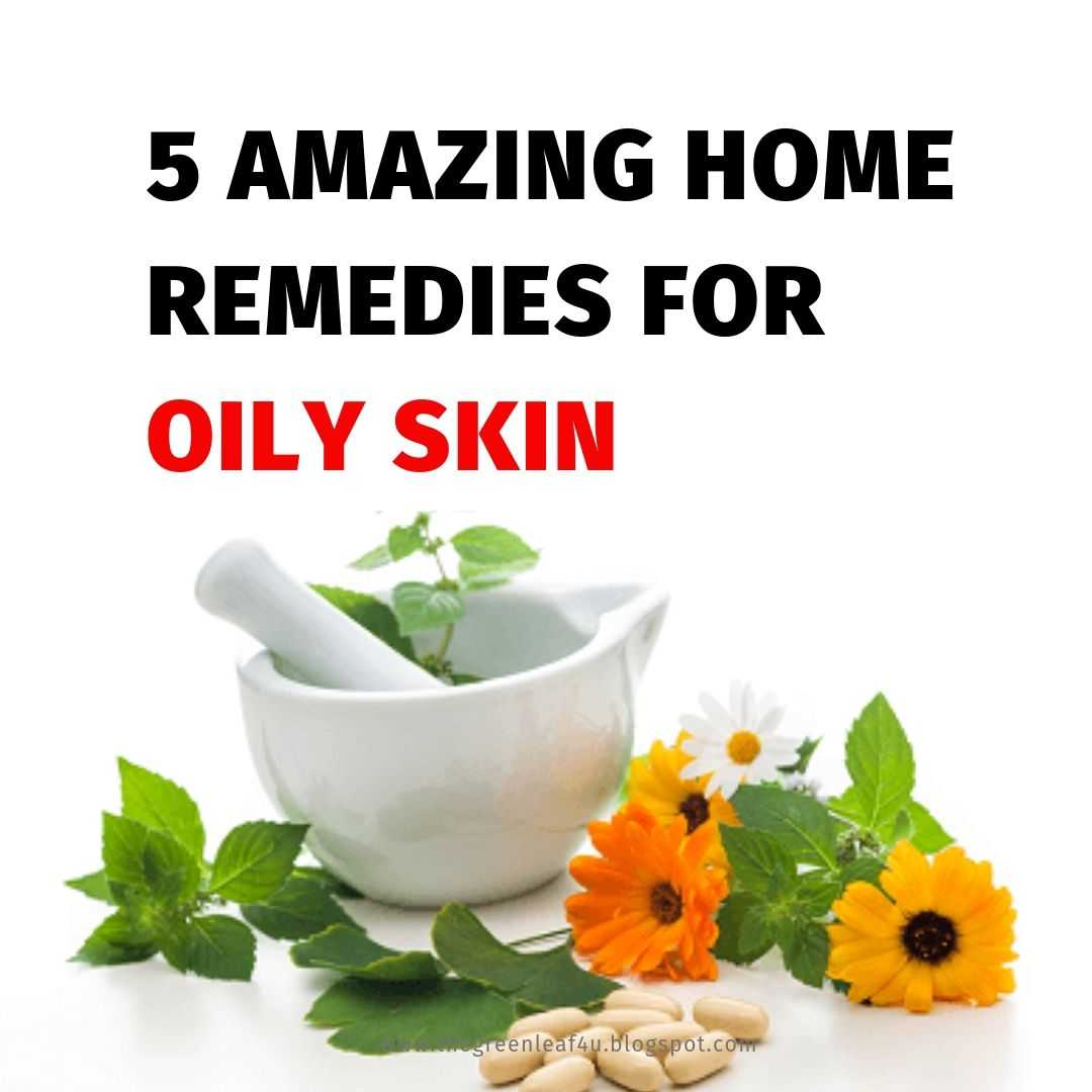 5 Amazing Oily Skin Home Remedies