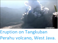 https://sciencythoughts.blogspot.com/2019/07/eruption-on-tangkuban-perahu-volcano.html