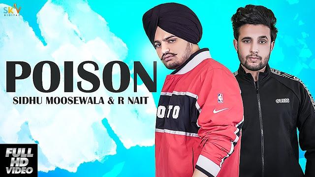 Poison Song Lyrics,Sidhu Moose Wala, R-Nait