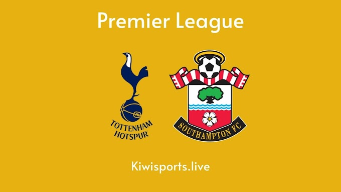 Tottenham vs Southampton: Schedule & Live Stream | Premier League