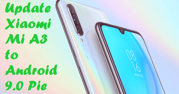 تفليش ،وتحديث ،جهاز، شاومي ،Firmware، Update، Xiaomi ،Mi، A3، to، Android ،9.0