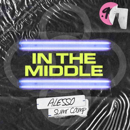Alesso & SUMR CAMP - In The Middle Lyrics