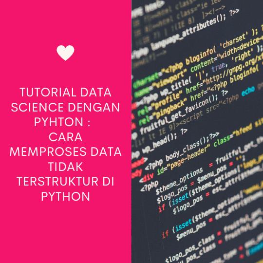 Cara Memproses Data Tidak Terstruktur di Python