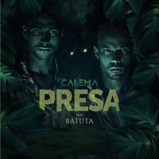 Calema – Presa (feat Batuta)